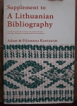 Supplement To A Lithuanian Bibliography By Adam &Filomena Kantautas