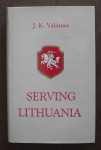 Serving Lithuania By J.K.Valiunas
